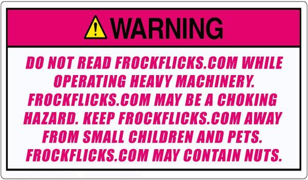 Frock Flicks warning label