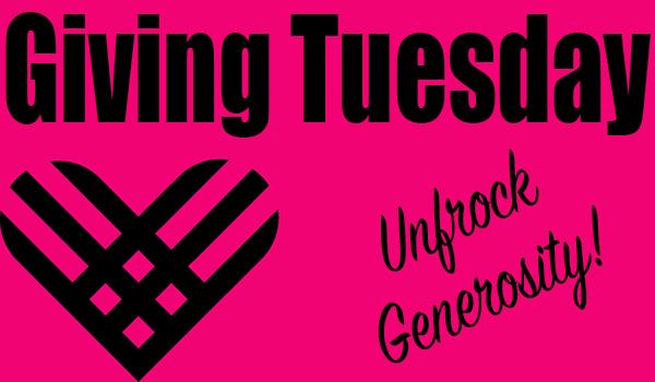 Giving Tuesday - Unfrock Generosity!
